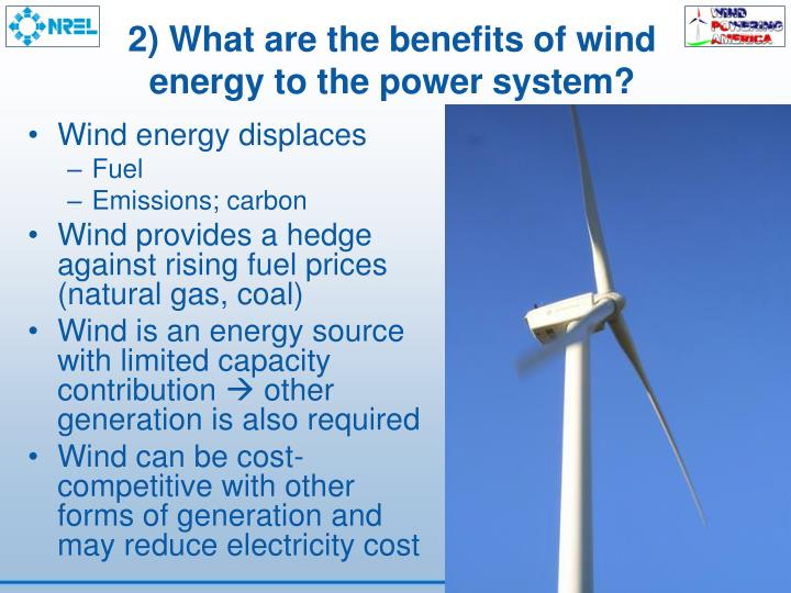 2) What are the benefits of wind energy to the power system?