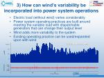 3 how can wind s variability be incorporated into power system operations