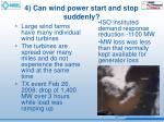 4 can wind power start and stop suddenly