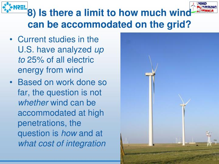 8) Is there a limit to how much wind can be accommodated on the grid?