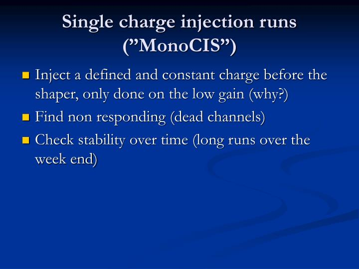 "Single charge injection runs (""MonoCIS"")"