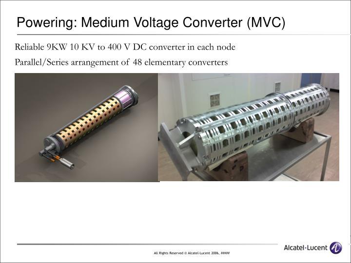 Powering: Medium Voltage Converter (MVC)