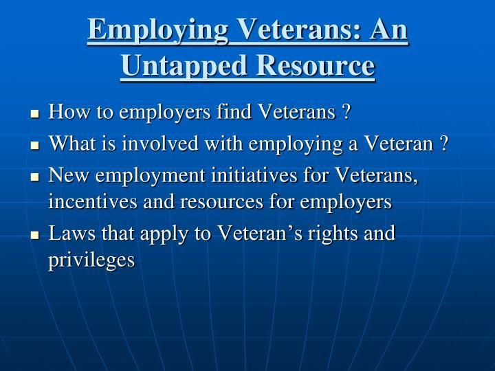Employing Veterans: An Untapped Resource