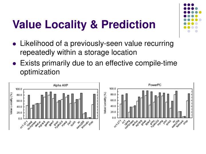 Value Locality & Prediction