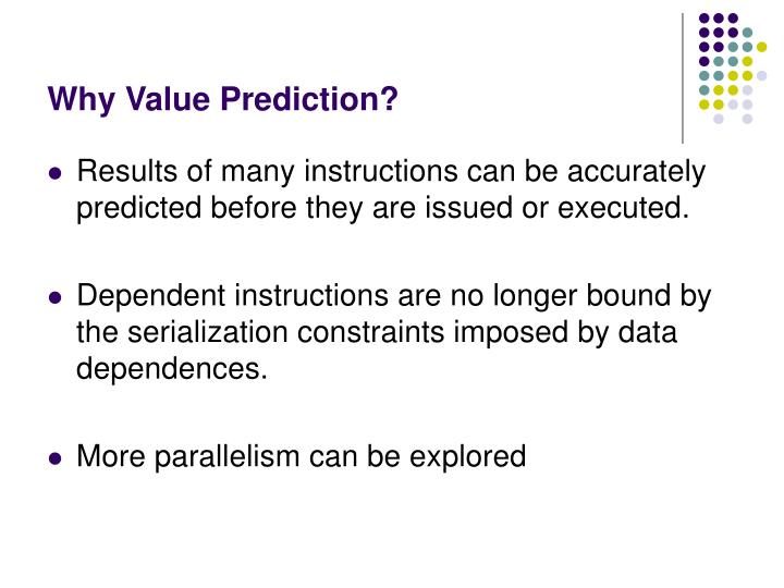 Why Value Prediction?