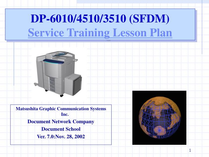 Dp 6010 4510 3510 sfdm service training lesson plan