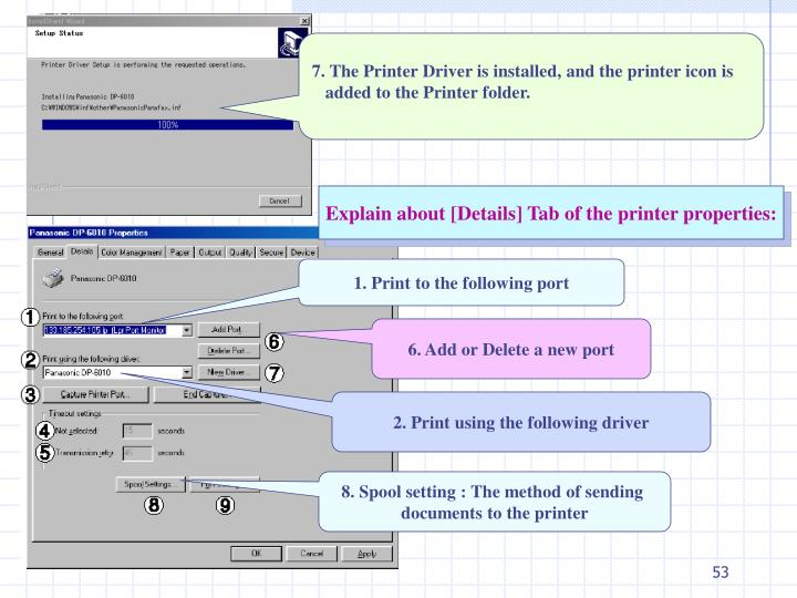 7. The Printer Driver is installed, and the printer icon is