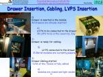 drawer insertion cabling lvps insertion