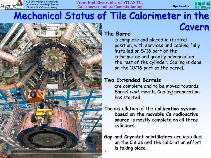 Mechanical Status of Tile Calorimeter in the                           Cavern