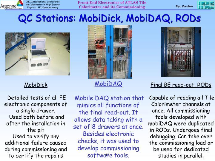 QC Stations: MobiDick, MobiDAQ, RODs