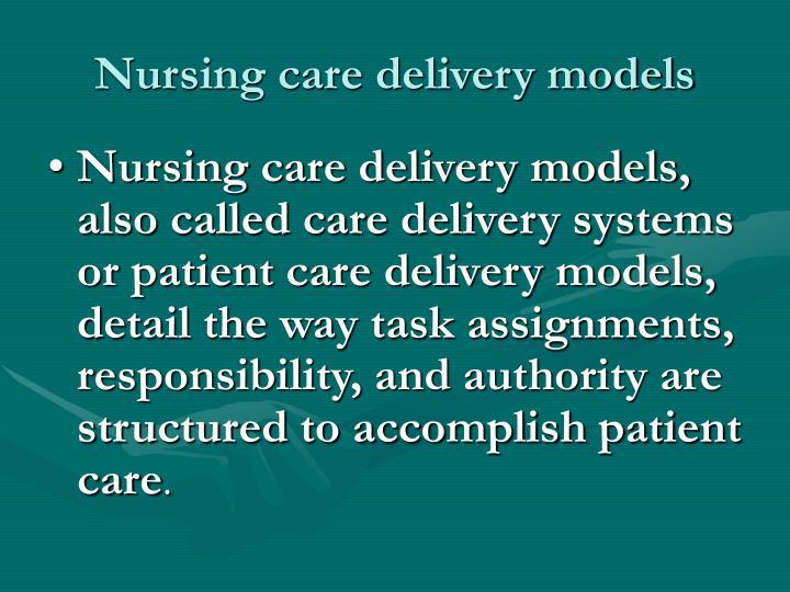 Nursing care delivery models