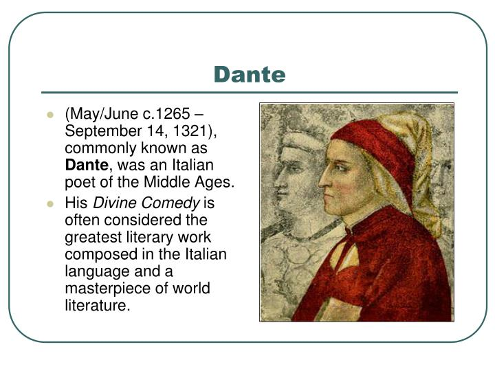(May/June c.1265– September 14, 1321), commonly known as