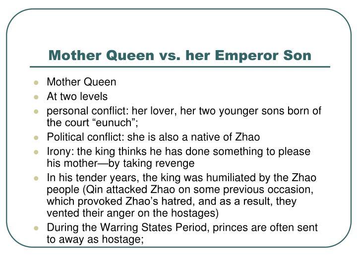 Mother Queen vs. her Emperor Son