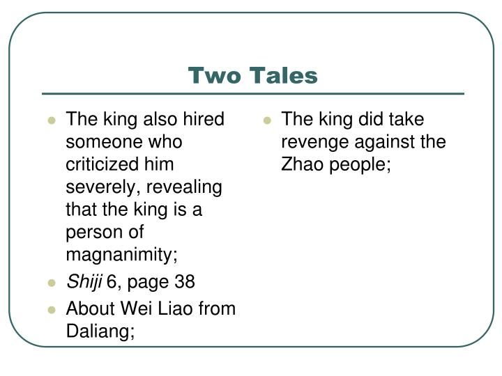 The king also hired someone who criticized him severely, revealing that the king is a person of magnanimity;