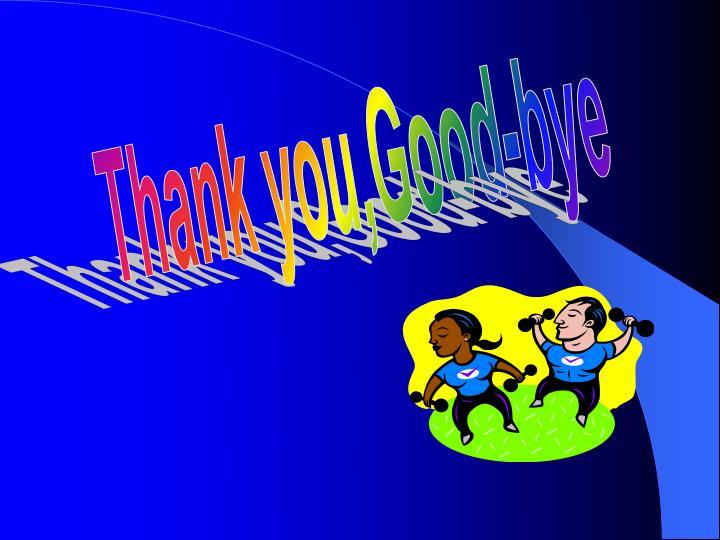 Thank you,Good-bye