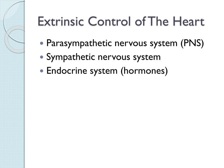 Extrinsic Control of The Heart