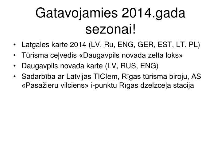 Gatavojamies 2014.gada sezonai!