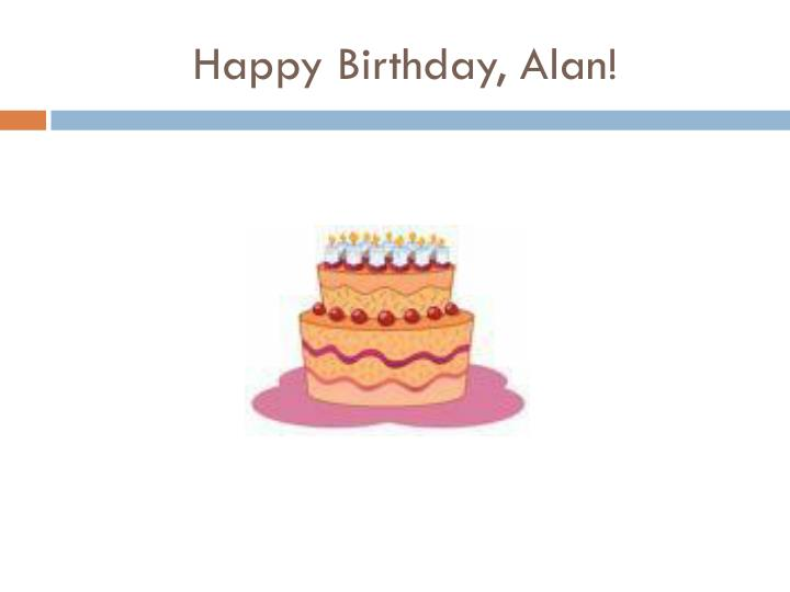Happy Birthday, Alan!