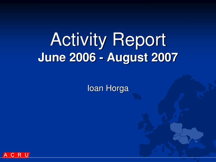 Activity report june 2006 august 200 7