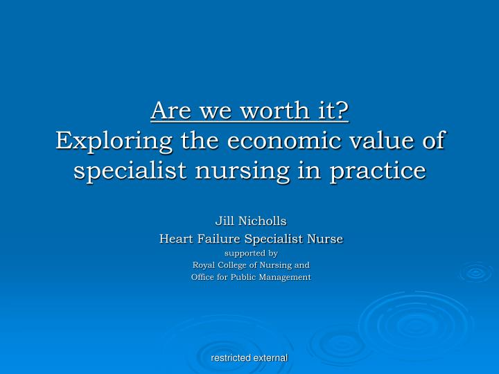 Are we worth it exploring the economic value of specialist nursing in practice