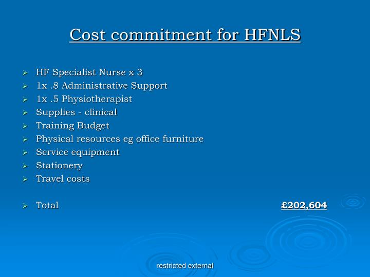 Cost commitment for HFNLS