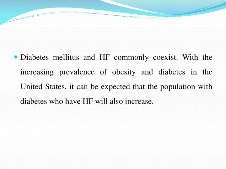 Diabetes mellitus and HF commonly coexist. With the increasing prevalence of obesity and diabetes in...