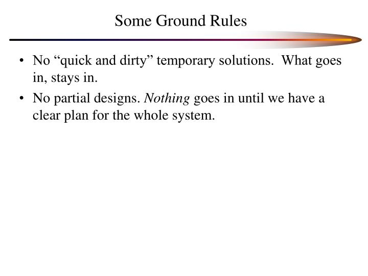 Some ground rules