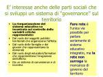 e interesse anche delle parti sociali che si sviluppi un sistema di governance sul territorio