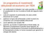 un programma di investimenti istituzionali ed economici per l eda