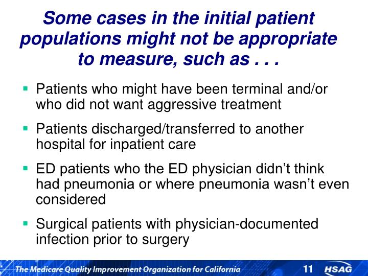 Some cases in the initial patient populations might not be appropriate to measure, such as . . .