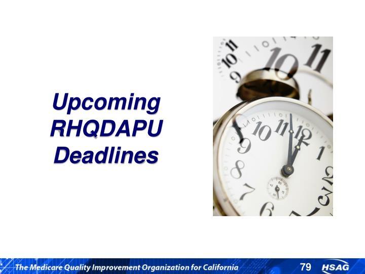 Upcoming RHQDAPU Deadlines