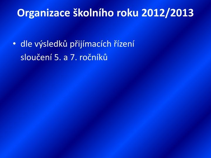 Organizace školního roku 2012/2013
