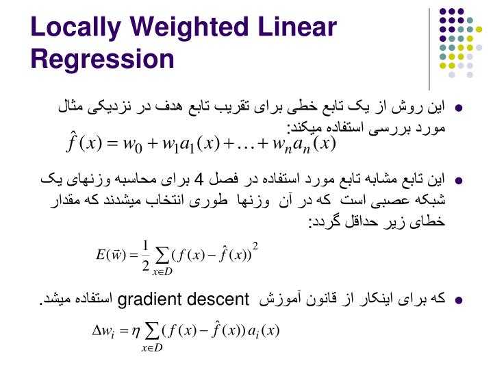 Locally Weighted Linear Regression