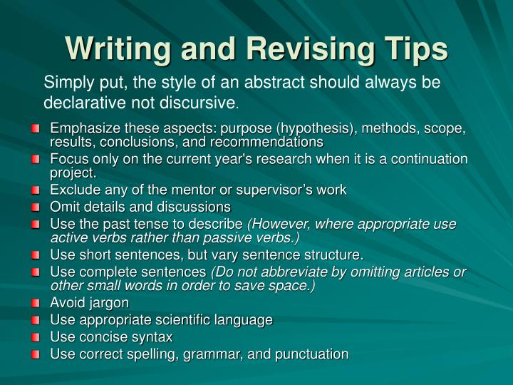 tips for writing an abstract Presenting at conferences is an important part of entering academic society, and grad students are usually encouraged to present their phd work at least.