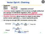 vector opt 1 chaining