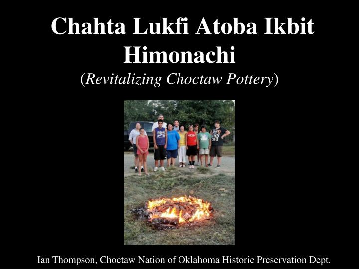 chahta lukfi atoba ikbit himonachi revitalizing choctaw pottery