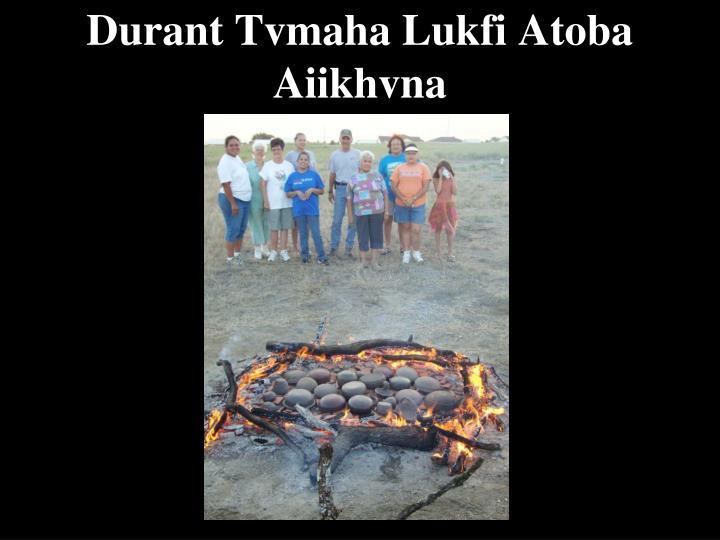 Durant Tvmaha Lukfi Atoba Aiikhvna