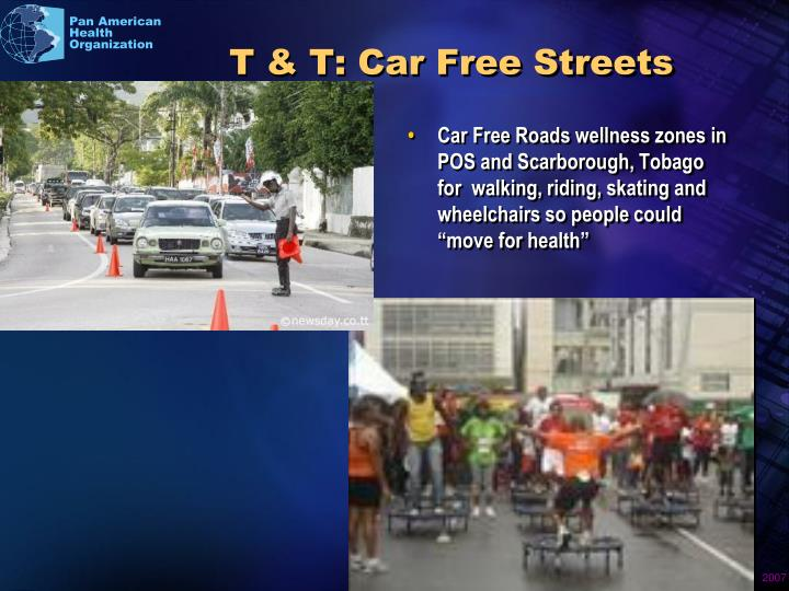 "Car Free Roads wellness zones in POS and Scarborough, Tobago for  walking, riding, skating and wheelchairs so people could ""move for health"""
