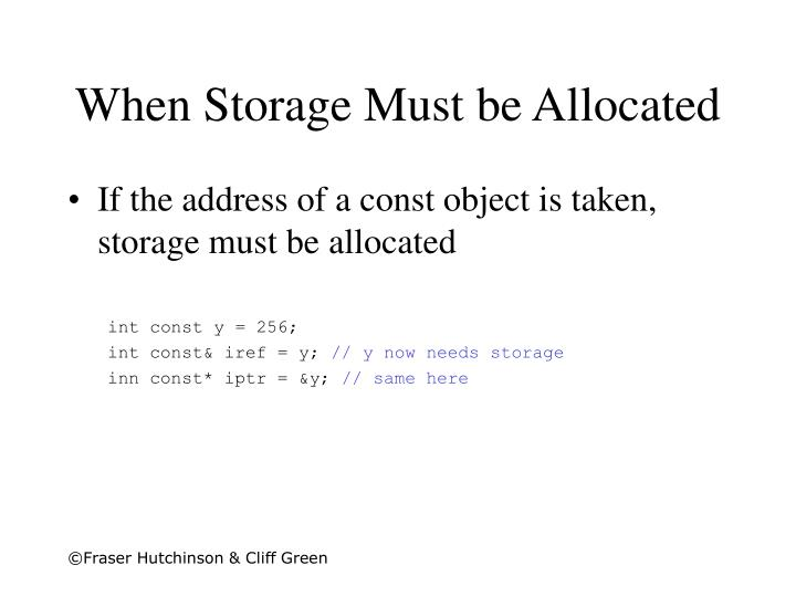 When Storage Must be Allocated