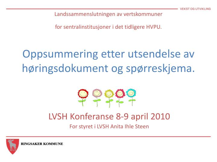 lvsh konferanse 8 9 april 2010 for styret i lvsh anita ihle steen
