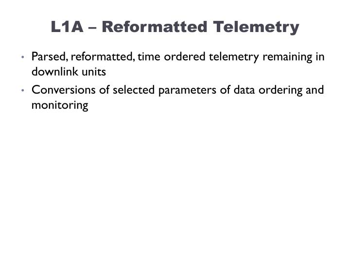 L1A – Reformatted Telemetry