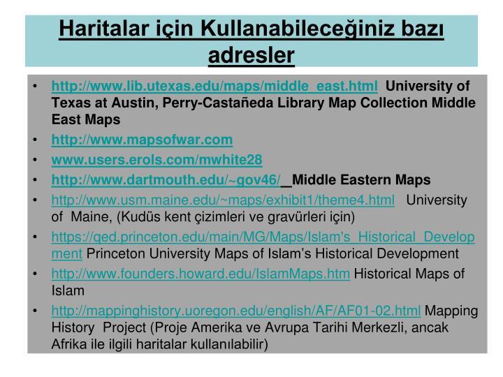 Haritalar için Kullanabileceğiniz bazı adresler