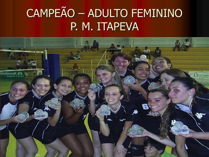 CAMPEÃO – ADULTO FEMININO