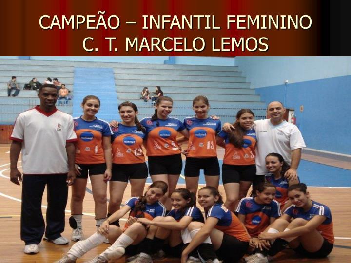 CAMPEÃO – INFANTIL FEMININO