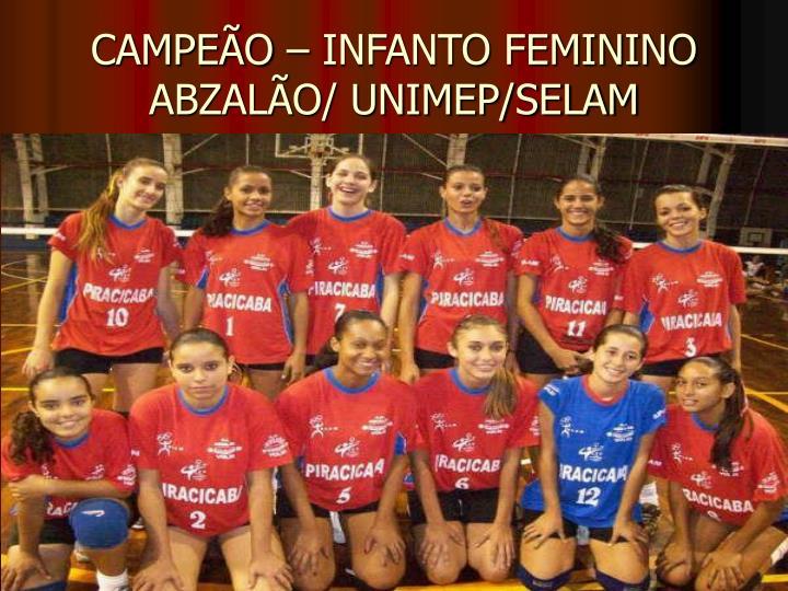 CAMPEÃO – INFANTO FEMININO