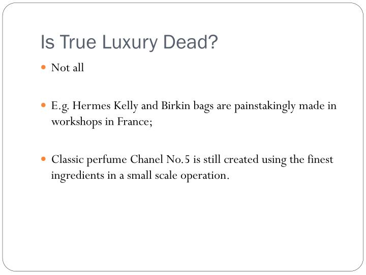 Is True Luxury Dead?