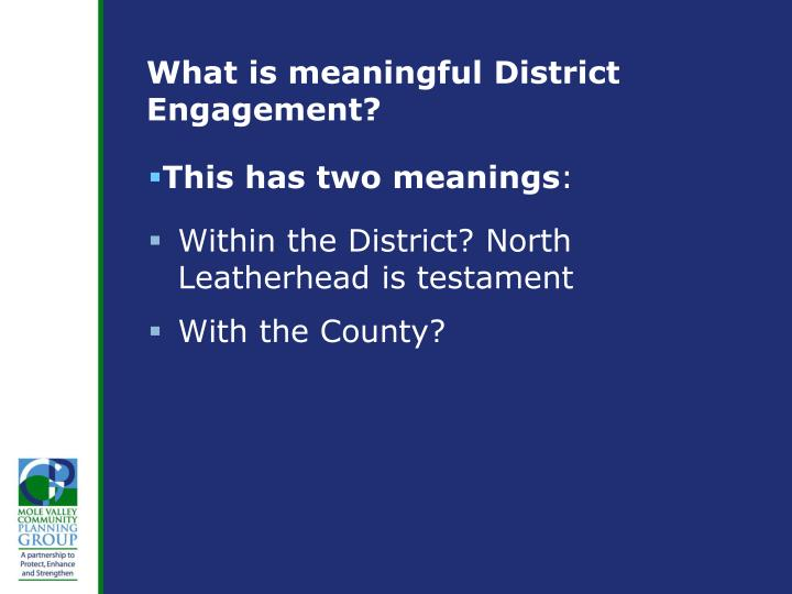 What is meaningful District Engagement?