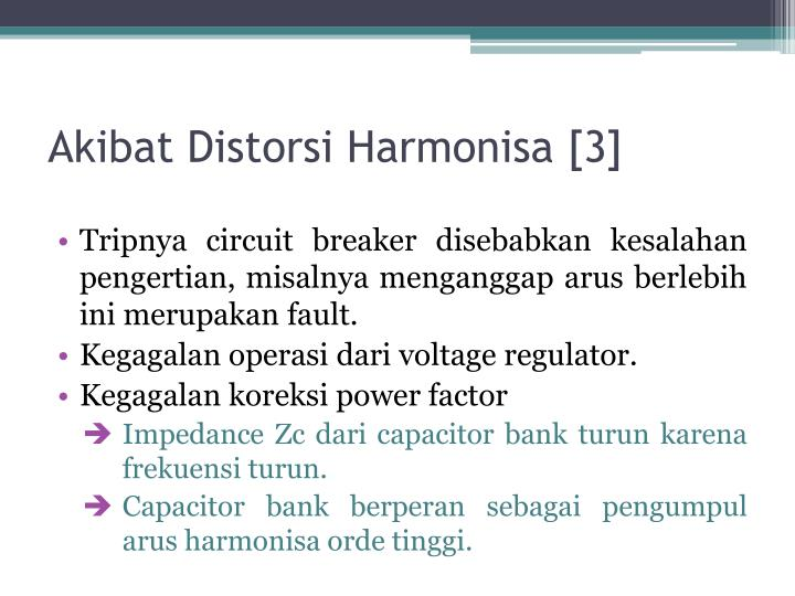 Akibat Distorsi Harmonisa [3]