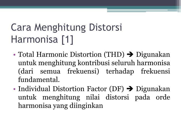 Cara Menghitung Distorsi Harmonisa [1]