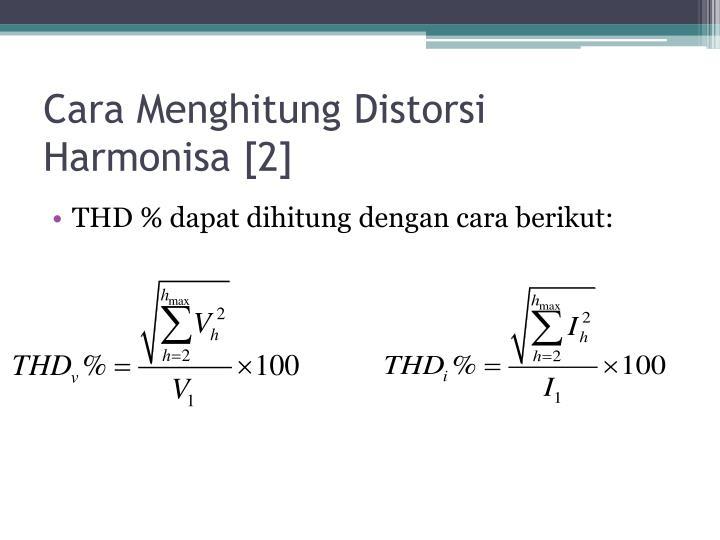 Cara Menghitung Distorsi Harmonisa [2]